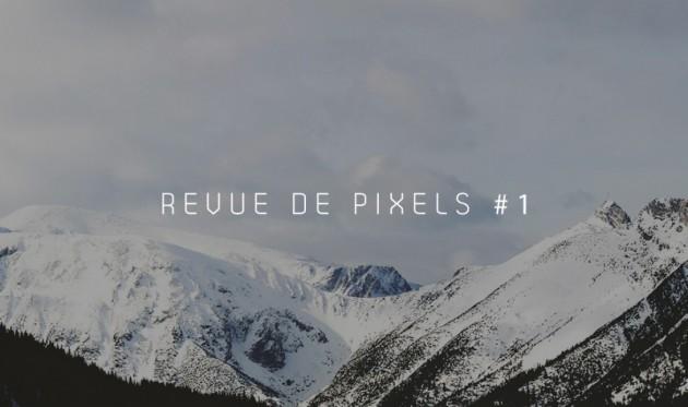 Revue de pixels #1